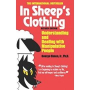 In Sheep's Clothing: Understanding and Dealing with Manipulative People, Paperback/George K. Simon