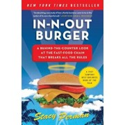 In-N-Out Burger: A Behind-The-Counter Look at the Fast-Food Chain That Breaks All the Rules, Paperback/Stacy Perman