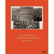 One and One Is Four: The Bauhaus Photocollages of Josef Albers, Hardcover/Josef Albers