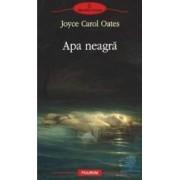 Apa neagra - Joyce Carol Oates