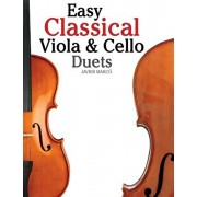 Easy Classical Viola & Cello Duets: Featuring Music of Bach, Mozart, Beethoven, Strauss and Other Composers., Paperback/Marc