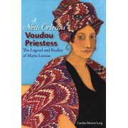 A New Orleans Voudou Priestess: The Legend and Reality of Marie Laveau, Paperback