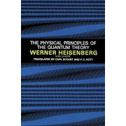 The Physical Principles of the Quantum Theory, Paperback/Werner Heisenberg