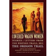 Covered Wagon Women, Volume 5: Diaries and Letters from the Western Trails, 1852: The Oregon Trail, Paperback/Kenneth Holmes
