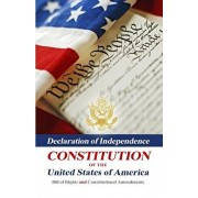 Declaration Of Independence, Constitution Of The United States Of America, Bill Of Rights And Constitutional Amendments, Paperback/Benjamin Franklin