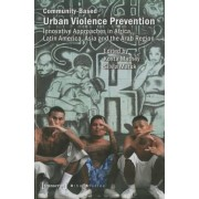Community-Based Urban Violence Prevention - Innovative Approaches in Africa, Latin America, Asia & the Arab Region(Paperback / softback) (9783837629903)