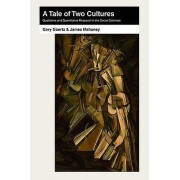 A Tale of Two Cultures by Gary Goertz & James Mahoney