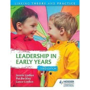 Leadership in Early Years 2nd Edition Linking Theory and Practice b...