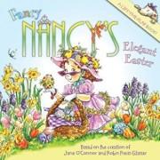 Fancy Nancy's Elegant Easter, Paperback/Jane O'Connor