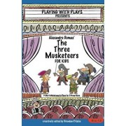 Alexandre Dumas' The Three Musketeers for Kids: 3 Short Melodramatic Plays for 3 Group Sizes, Paperback/Shana Hallmeyer