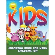 Kids: Coloring Book for Kids- Awesome Fun, Paperback/Speedy Publishing LLC