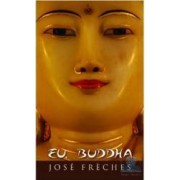 Eu Buddha - Jose Freches