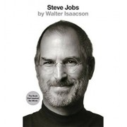 Steve Jobs : The Exclusive Biography/Walter Isaacson