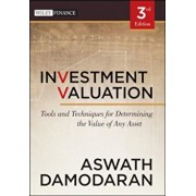 Investment Valuation: Tools and Techniques for Determining the Value of Any Asset, Hardcover/Aswath Damodaran