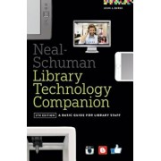 Neal-Schuman Library Technology Companion: A Basic Guide for Library Staff, Paperback/John J. Burke