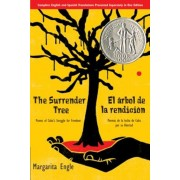 The Surrender Tree/El Arbol de La Rendicion: Poems of Cuba's Struggle for Freedom/Poemas de La Lucha de Cuba Por Su Libertad, Paperback