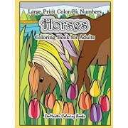 Large Print Color By Numbers Horses Coloring Book For Adults: Horse Adult Color By Number Book for Stress Relief and Relaxation, Paperback/Zenmaster Coloring Books