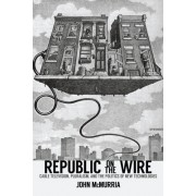 Republic on the Wire: Cable Television, Pluralism, and the Politics of New Technologies, 1948-1984