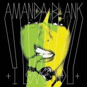 Amanda Blank - I Love You (0602527092140) (1 CD)