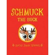 Schmuck the Buck: Santa's Jewish Reindeer, Hardcover/Exo Books