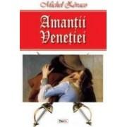 Amantii Venetiei - Michel Zevaco
