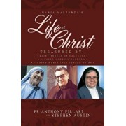 Maria Valtorta's Life of Christ: Treasured by Saint Teresa of Calcutta, Blessed Mar a In s Teresa Arias, and Blessed Gabriel Allegra, Paperback/Anthony Pillari
