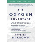 The Oxygen Advantage: Simple, Scientifically Proven Breathing Techniques to Help You Become Healthier, Slimmer, Faster, and Fitter, Paperback