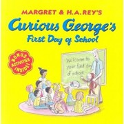 Curious George's First Day of School, Paperback/H. A. Rey
