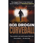 Curveball. Spies, Lies and the Man Behind Them: The Real Reason America Went to War in Iraq, Paperback/Bob (Author) Drogin