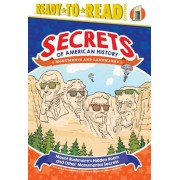 Mount Rushmore's Hidden Room and Other Monumental Secrets: Monuments and Landmarks, Hardcover