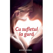 Cu sufletul la gura/Anne Sward