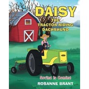 Daisy the Tractor Riding Dachshund: Spring Is Coming, Paperback/Rosanne Brant