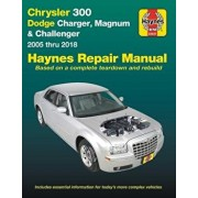 Chrysler 300, Dodge Charger, Magnum & Challenger from 2005-2018 Haynes Repair Manual: (does Not Include Information Specific to Diesel Engine, All-Whe, Paperback/Editors of Haynes Manuals
