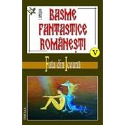 Basme fantastice romanesti Vol. V-VII/Ionel Oprisan