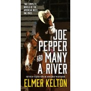 Joe Pepper and Many a River: Two Complete Novels of the American West, Paperback/Elmer Kelton