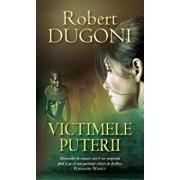 Victimele puterii/Robert Dugoni