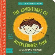 The Adventures of Huckleberry Finn: A Camping Primer, Hardcover
