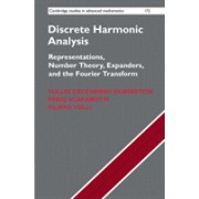 Discrete Harmonic Analysis - Representations, Number Theory, Expanders, and the Fourier Transform (9781107182332)