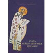 Viata Sfantului Vasile cel Mare/Pr. Stelianos Papadopoulos