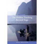The Hidden Teaching Beyond Yoga: The Path to Self-Realization and Philosophic Insight, Volume 1 - The Path to Self-Realization and Philosophic Insigh (9781583949108)