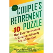 The Couple's Retirement Puzzle: 10 Must-Have Conversations for Creating an Amazing New Life Together, Paperback/Roberta Taylor