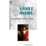 Evanghelia dupa Toma/Vasile Andru