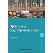 Optimizarea diagramelor de croire/Maxim Ioan