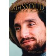 Massoud: An Intimate Portrait of the Legendary Afghan Leader, Paperback/Marcela Grad