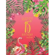Happy 15th Birthday Guest Book: Pink Tropical Watercolor Guestbook, Large 8.5 X 11