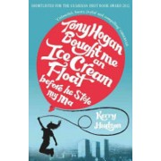 Tony Hogan Bought Me an Ice-Cream Float Before He Stole My Ma (Hudson Kerry)(Paperback) (9780099554622)