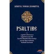 Psaltire sau cugetari evlavioase si rugaciuni scoase din facerile Sfantului Efrem Sirul si asezate dupa randuiala Psalmilor lui David/Teofan Zavoratul
