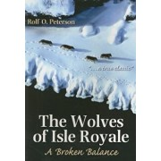 The Wolves of Isle Royale: A Broken Balance, Paperback/Rolf Peterson