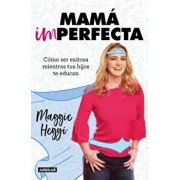 Mamá Imperfecta / Imperfect Moms, Paperback/Maggie Hegyi