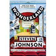 Wonderland. How Play Made the Modern World, Paperback/Steven Johnson